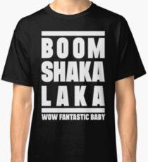 Boom shakalaka, wow fantastic baby - BIGBANG Classic T-Shirt