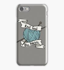 Knit Fast, Die Warm iPhone Case/Skin