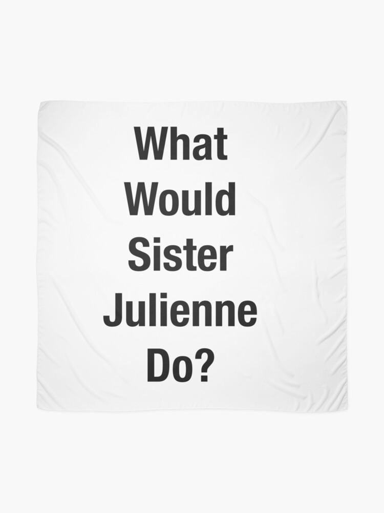 Vista alternativa de Pañuelo ¿Qué haría la Hermana Julienne?