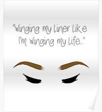 """""""Winging my liner..."""" Poster"""