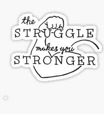 The Struggle Sticker