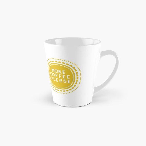 more coffee please Tall Mug