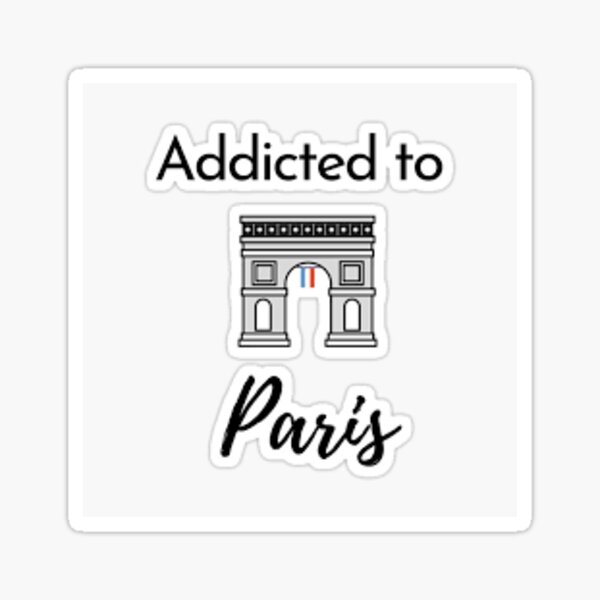 Addicted to Paris Sticker
