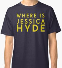'Where is Jessica Hyde' from Channel 4's Utopia  Classic T-Shirt