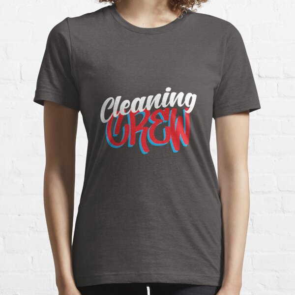 Cleaning Crew Funny Housekeeping and Janitorial Workers Essential T-Shirt