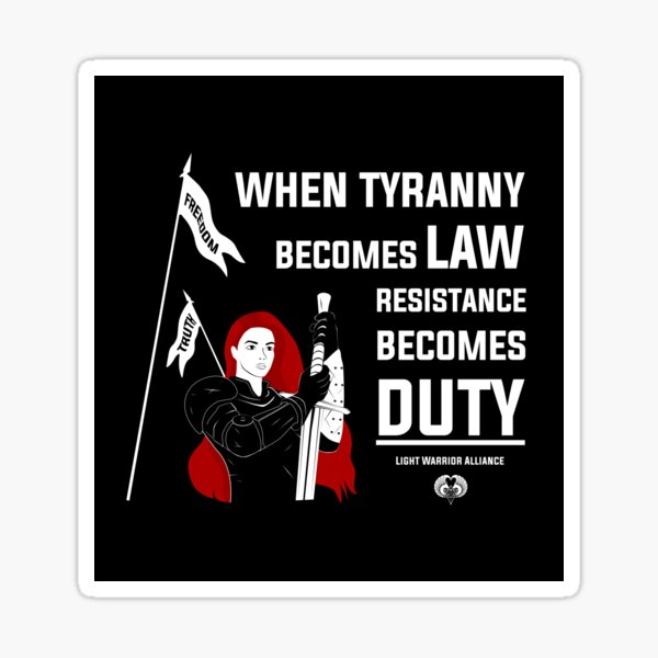 When Tyranny Becomes Law, Resistance Becomes Duty Sticker