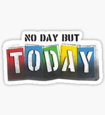 No Day But Today - RENT Sticker