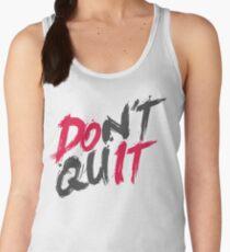 Dont Quit T-Shirt