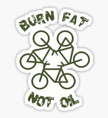 Burn Fat Not Oil - Recycle Sticker