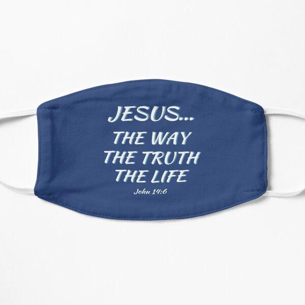 Jesús es el camino, la verdad y la vida-Juan 14: 6 Mascarilla plana