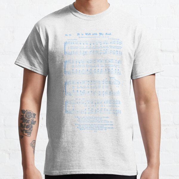 It Is Well With My Soul - Sheet Music Classic T-Shirt