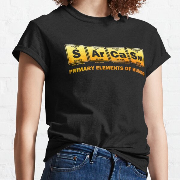 Sarcasm Primary Elements for Humor Classic T-Shirt