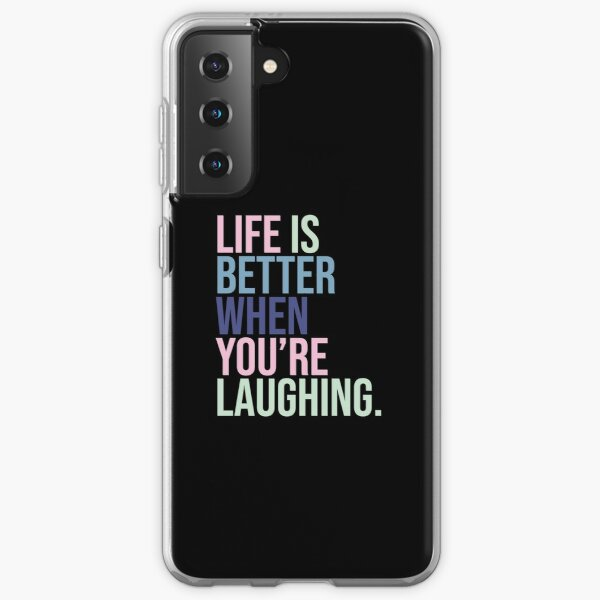 Life is better when you are laughing Samsung Galaxy Soft Case