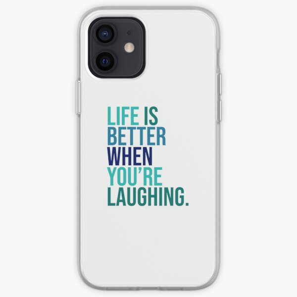 Life is better when you are laughing iPhone Soft Case