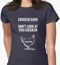 Chicken Game T-Shirt | Funny Chicken Joke Womens Fitted T-Shirt