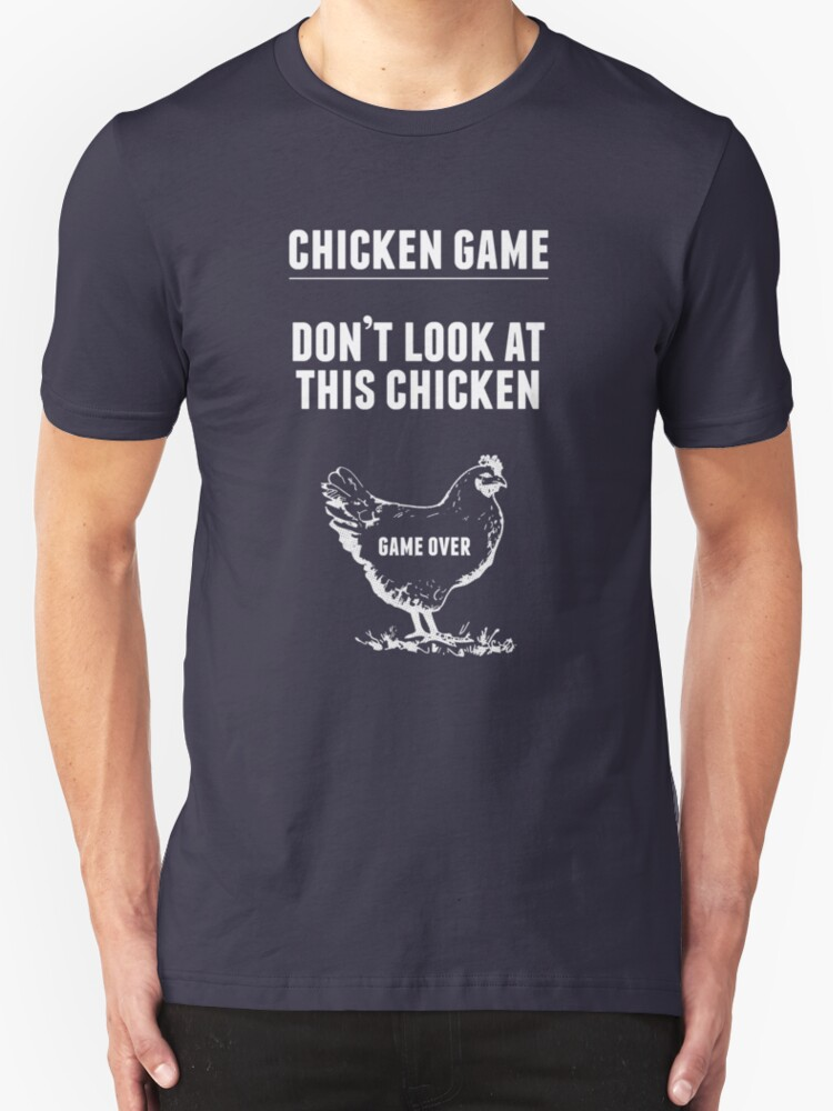 Chicken Game T-Shirt | Funny Chicken Joke