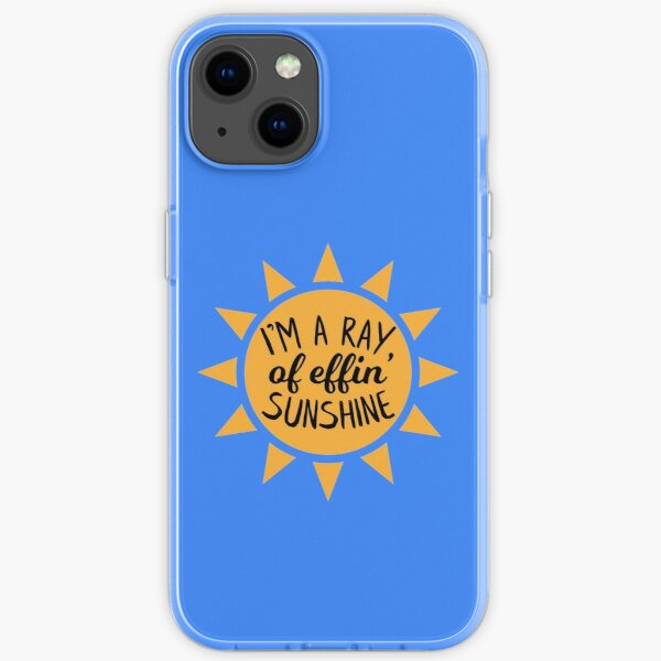 I'm a Ray of Effin Sunshine iPhone Soft Case
