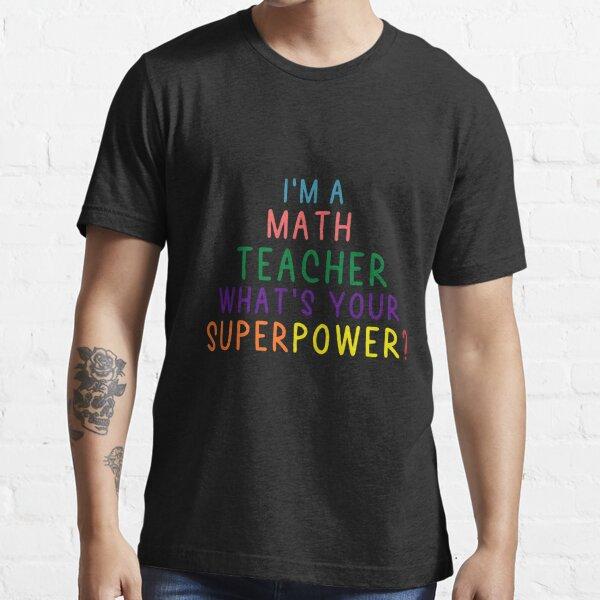 Soy un profesor de matemáticas ¿Cuál es tu superpoder? Camiseta esencial