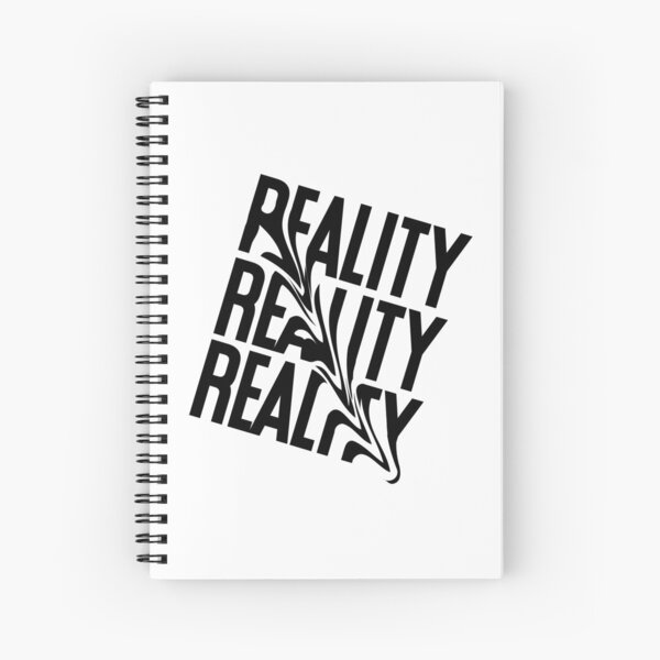 Reality Reality Reality - Distorted type - Typography - Warped text - Reality Style Spiral Notebook