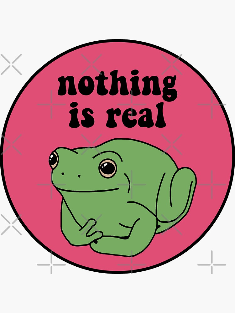Nothing Is Real Frog by melouker