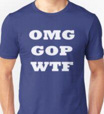 OMG GOP WTF Unisex T-Shirt