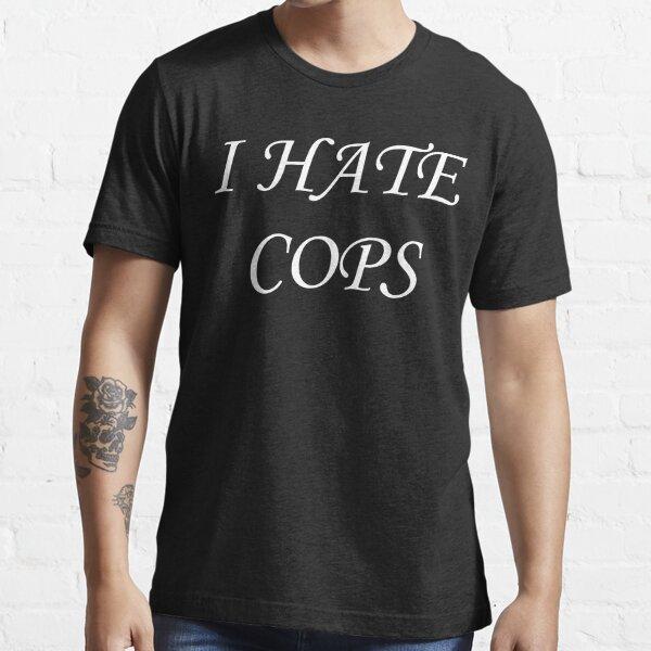 Odio a los policías Camiseta esencial