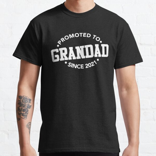 Congratualtions Promoted To Grandad Since 2021 Classic T-Shirt