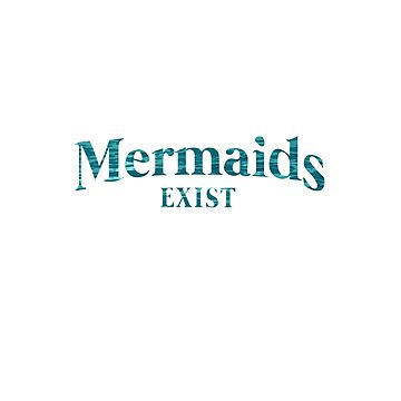 Mermaids Exist by rivermill