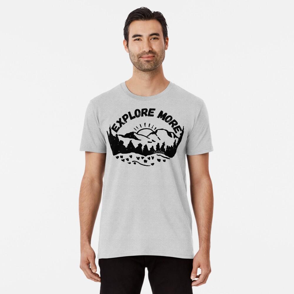 Explore More Premium T-Shirt