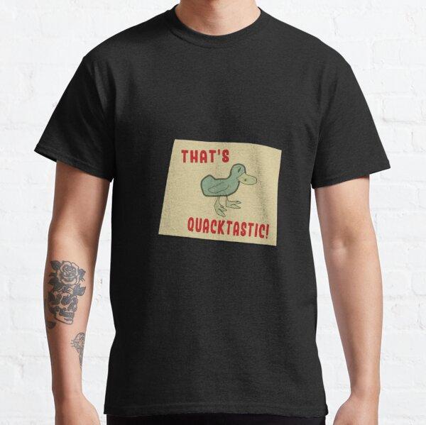 Quacktastic Classic T-Shirt