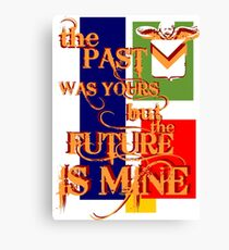 the past was yours Canvas Print