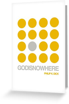 Philip k dick quote godisnowhere double meaning greeting cards philip k dick quote godisnowhere double meaning by alphaville m4hsunfo