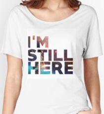 I'm Still Here - Treasure Planet Women's Relaxed Fit T-Shirt