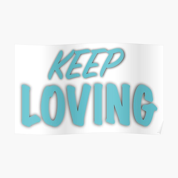 keep Loving Poster