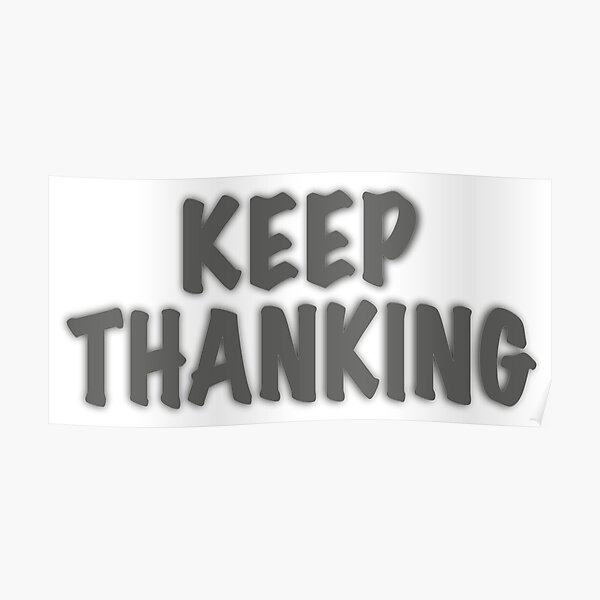Keep Thanking Poster