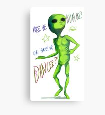 Are we human? Or are we dancer? Metal Print