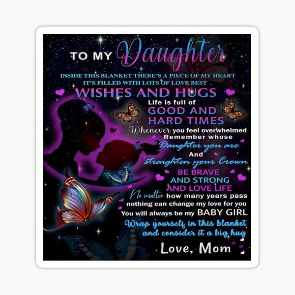 To my daughter, you will always be my baby girl  Sticker