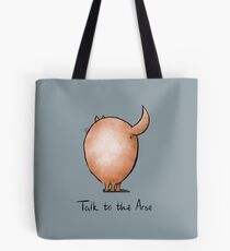 Talk to the Arse Tote Bag
