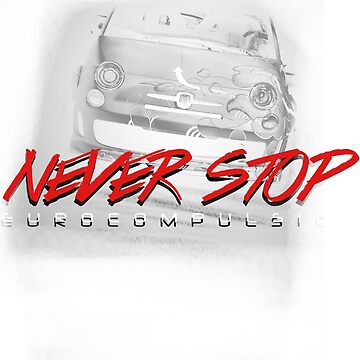Never Stop (ABARTH) - EUROCOMPULSION by EUROCOMPULSION