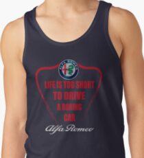 Life is too short to drive a boring car - Alfa Tank Top