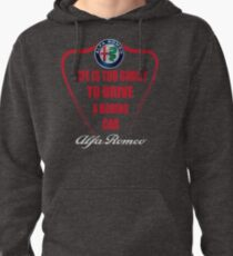 Life is too short to drive a boring car - Alfa Pullover Hoodie