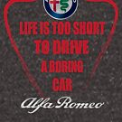 Life is too short to drive a boring car - Alfa by Fobrocks