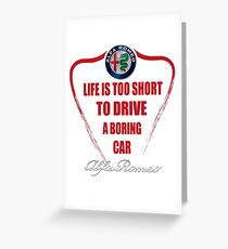 Life is too short to drive a boring car - Alfa Greeting Card