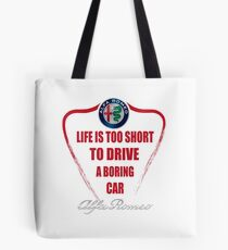 Life is too short to drive a boring car - Alfa Tote Bag