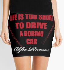 Life is too short to drive a boring car - Alfa Mini Skirt