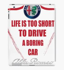 Life is too short to drive a boring car - Alfa iPad Case/Skin