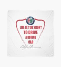 Life is too short to drive a boring car - Alfa Scarf