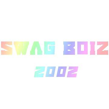 SWAG BOIZ 2002 by kellangshirts