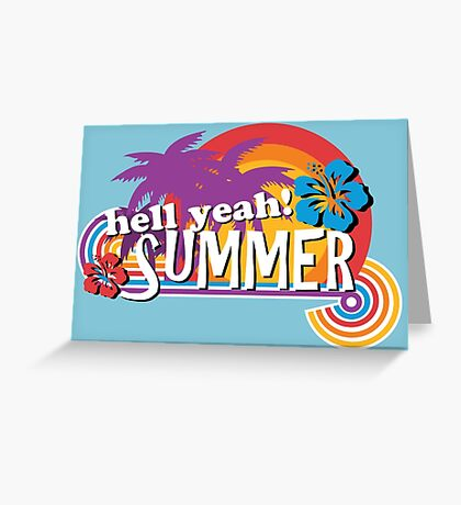 Hell Yeah! SUMMER Greeting Card
