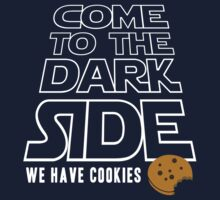 COME TO THE DARK SIDE... We have cookies!!! | Unisex T-Shirt